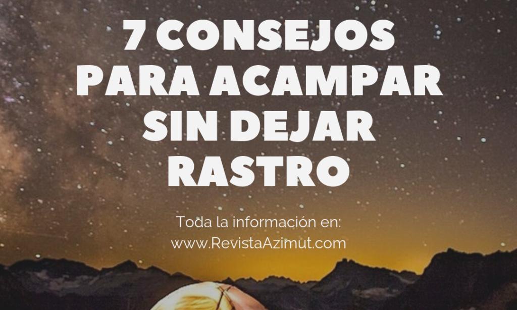 7 Consejos para acampar en la naturaleza sin dañarla