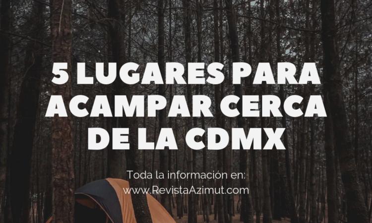 5 Lugares para acampar cerca de la CDMX