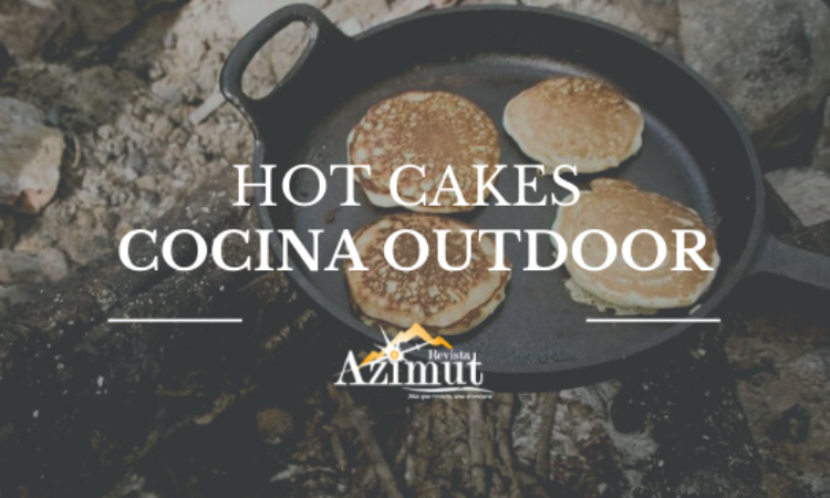 Hot Cakes, Recetas Outdoor