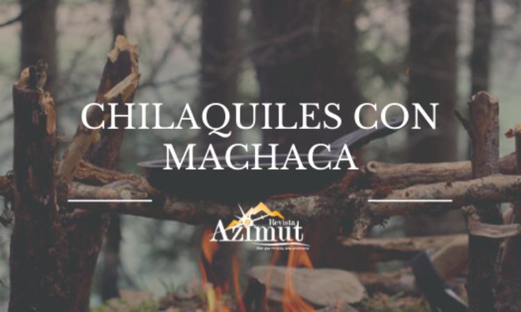 Chilaquiles con machaca, Recetas Outdoor