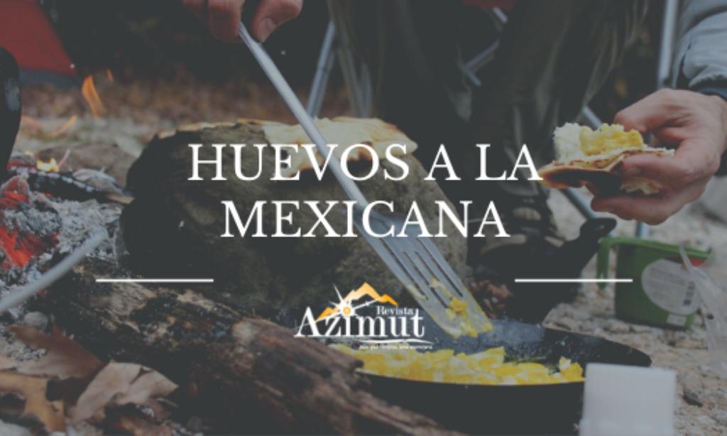 Huevos a la mexicana, recetas outdoor
